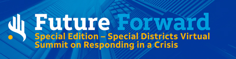 Special Edition - Special Districts Virtual Summit on Responding in a Crisis